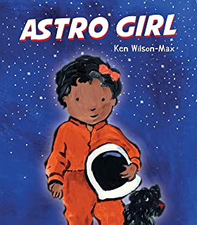 Space Book and Games: Astro Girl by Ken Wilson-Max